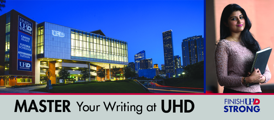 UHD main building and UHD student - master your writing at UHD and Finish UHD Strong logos
