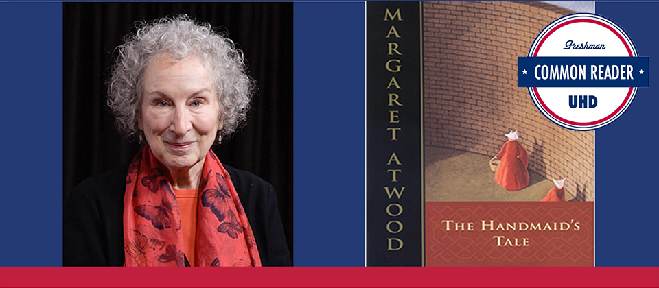 University of Houston Downtown's Common Reader Book Selection for 2018: The Handmaid's Tale by Margaret Atwood