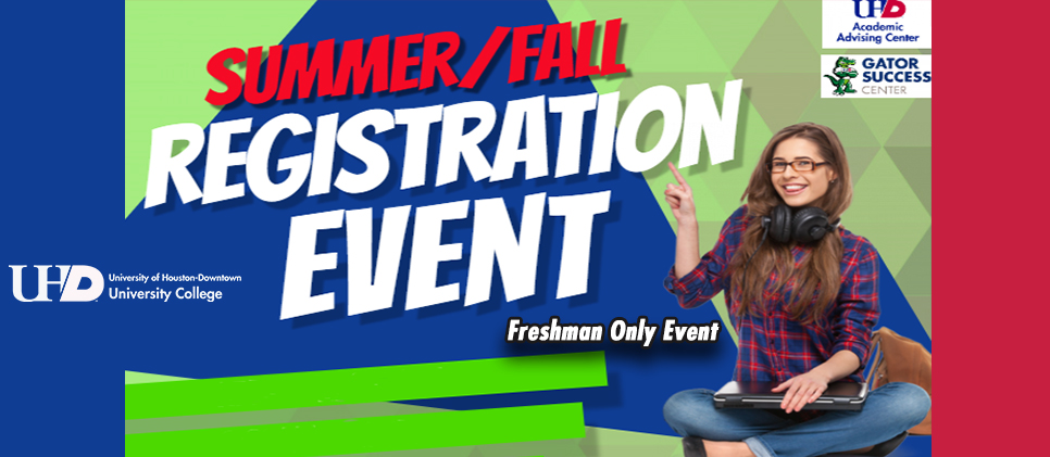 Summer/Fall Registation Event,  April 22-23, 2019, 9am - 5pm, Testing Center GSB311
