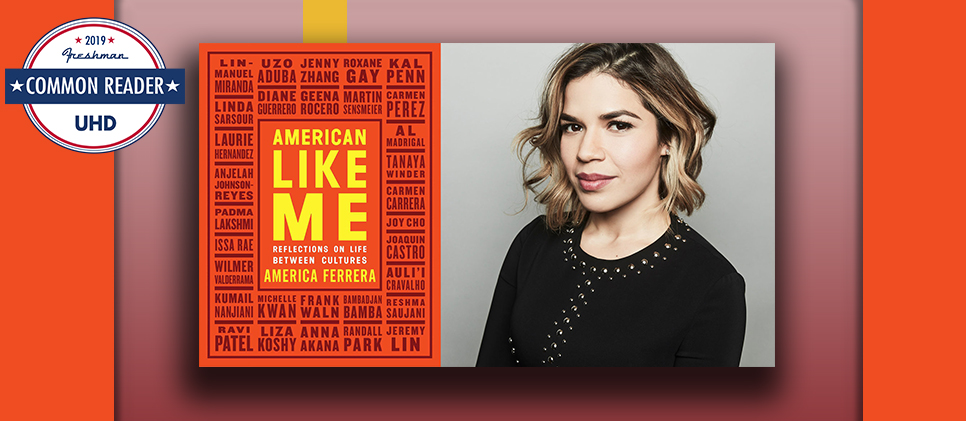 Common Reader Selection- American Like Me: Reflection On Life Between Cultures, with image next to book of America Ferrera