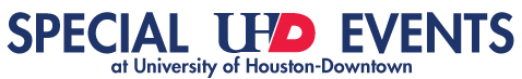 Special UHD Events at University of Houston-Downtown