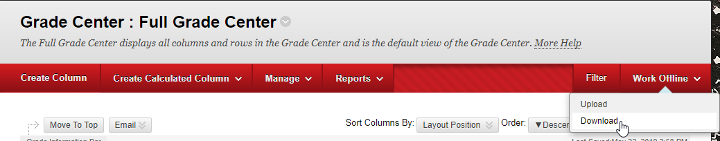 Row of top level options in the Full Grade Center on the far right corner hover over Work Offline, select t Download.