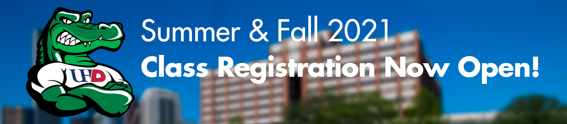 Summer and Fall 2021 Registration Now Open