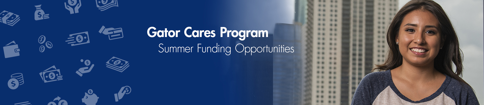 Gator Cares Summer Funding Opportunities - UHD female student, Houston downtown background and money symbols