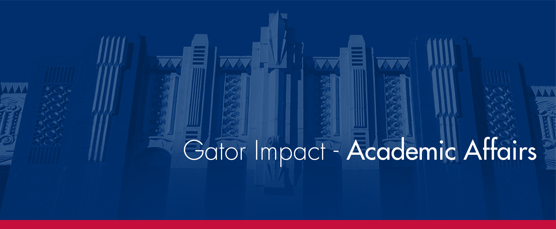 One main building in blue with the words Gator Impact - Academic Affairs