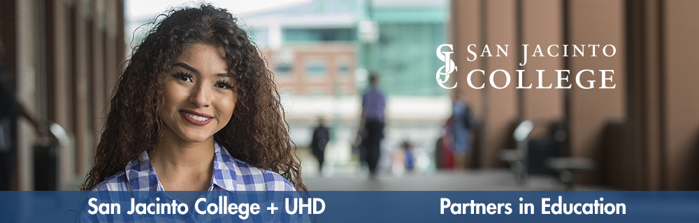 female student portrait with buildings background. Blue banner on front with text: San Jacinto College + UHD Partnes in Education. San Jacinto College logo